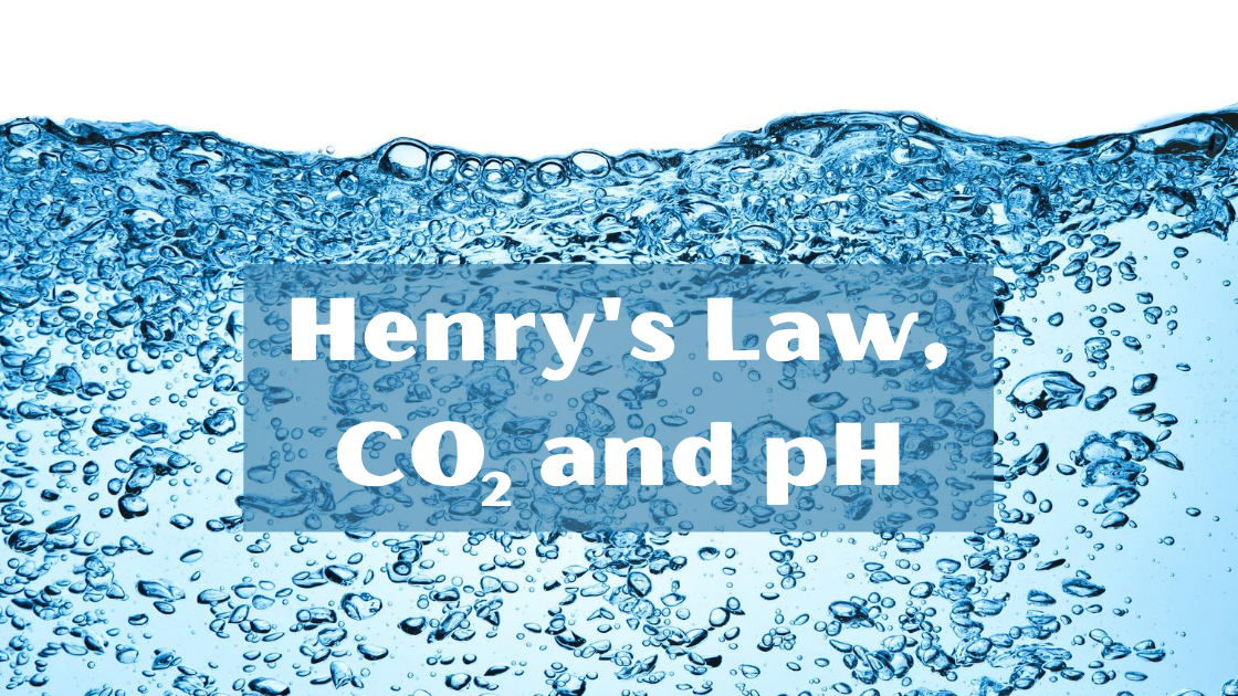Henrys Law, CO2 and pH